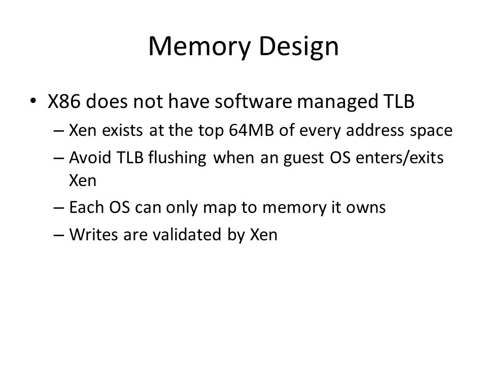 Memory Design X86 does not have software managed TLB