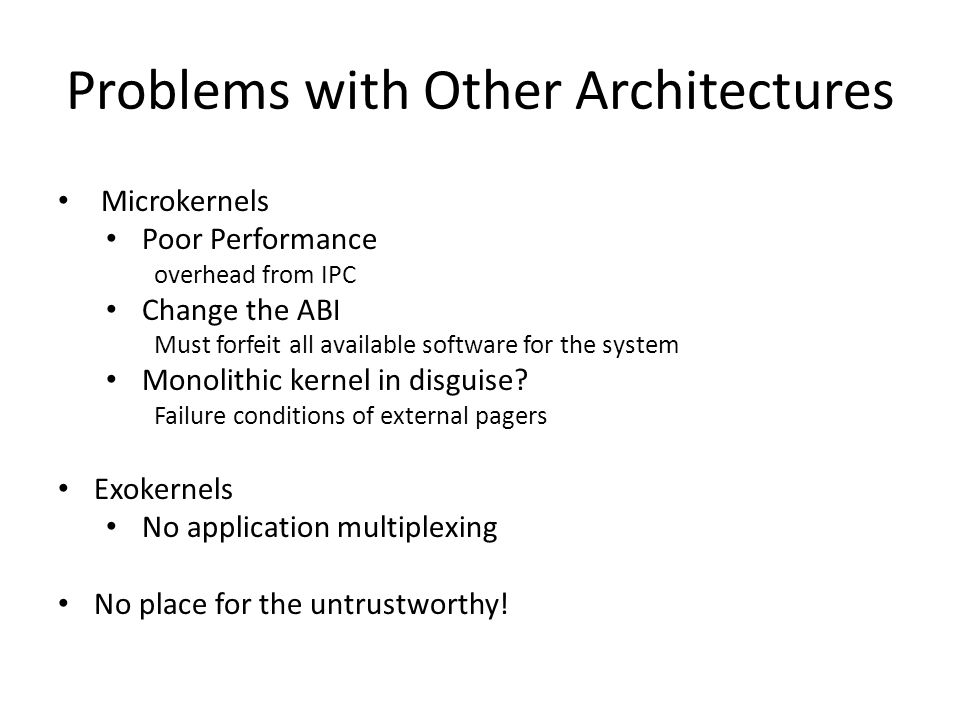 Problems with Other Architectures