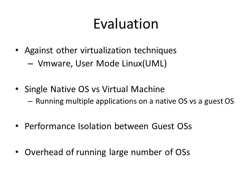 Evaluation Against other virtualization techniques