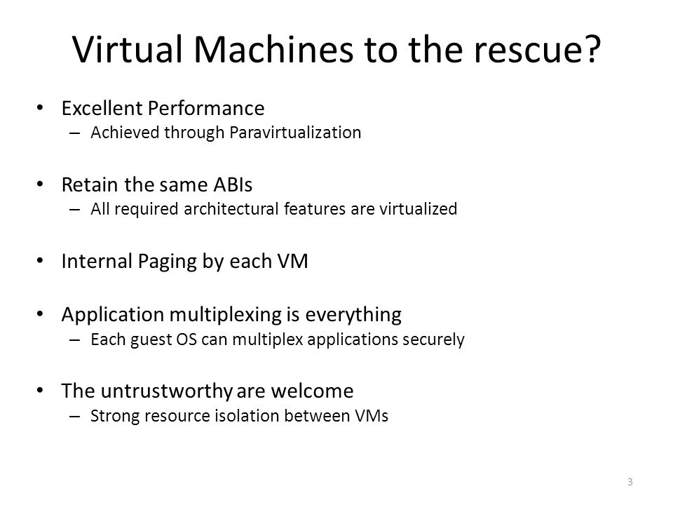 Virtual Machines to the rescue