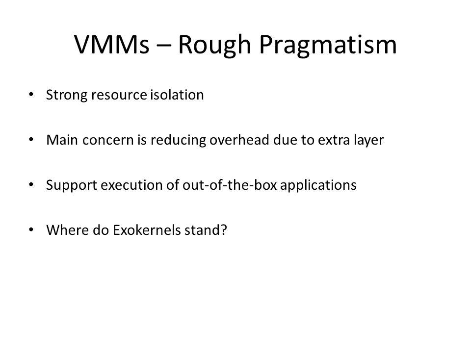 VMMs – Rough Pragmatism