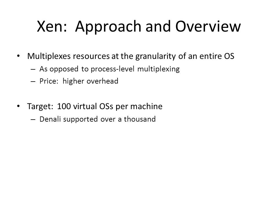 Xen: Approach and Overview