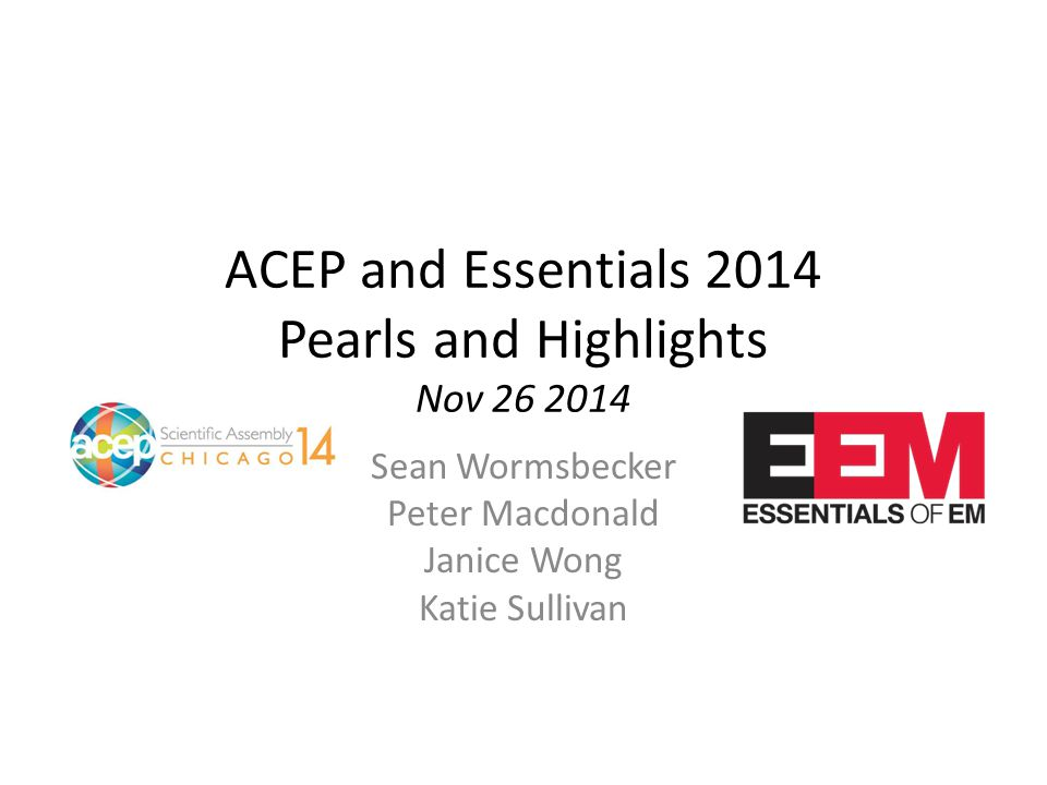 ACEP and Essentials 2014 Pearls and Highlights Nov 26 2014