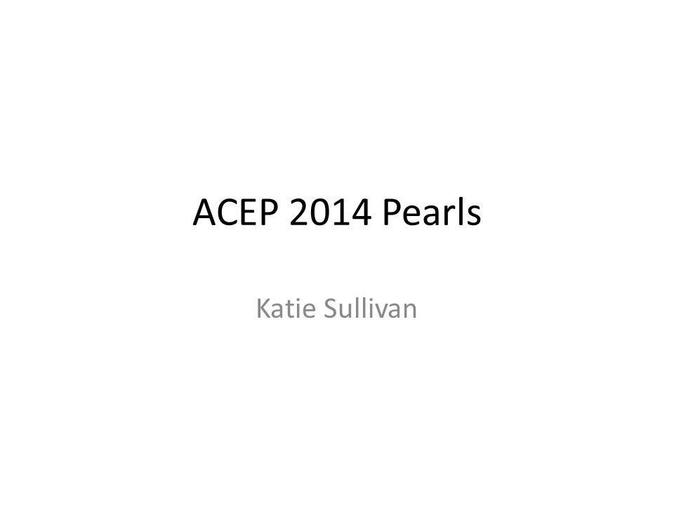 ACEP 2014 Pearls Katie Sullivan