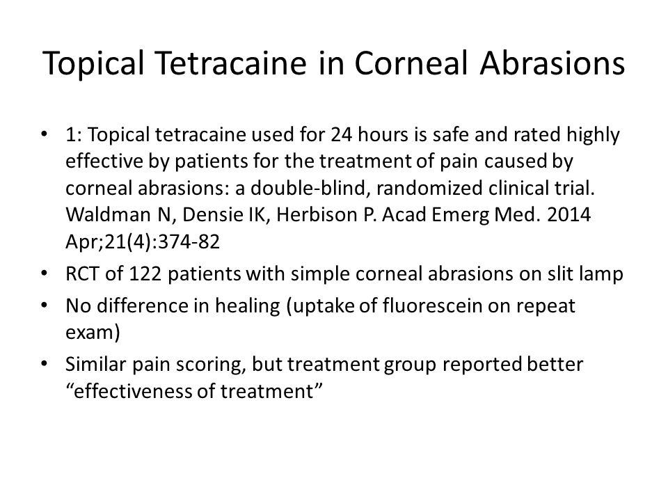 Topical Tetracaine in Corneal Abrasions