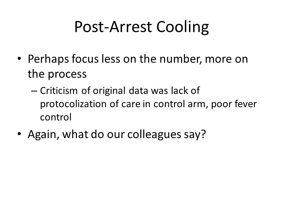 Post-Arrest Cooling Perhaps focus less on the number, more on the process.