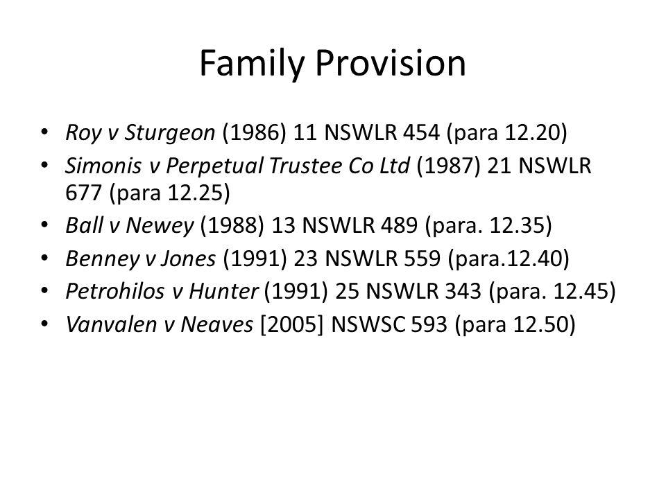Family Provision Roy v Sturgeon (1986) 11 NSWLR 454 (para 12.20)