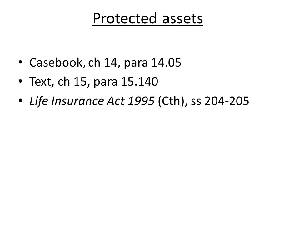 Protected assets Casebook, ch 14, para 14.05 Text, ch 15, para 15.140