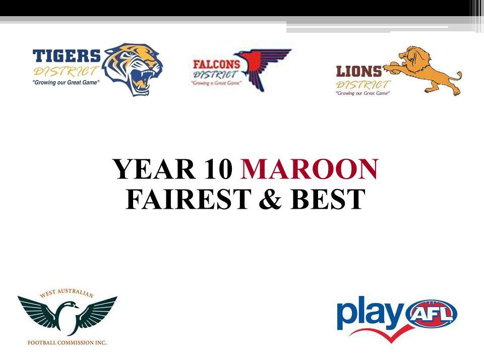 YEAR 10 MAROON FAIREST & BEST