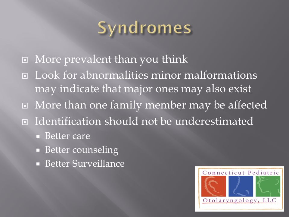 Syndromes More prevalent than you think