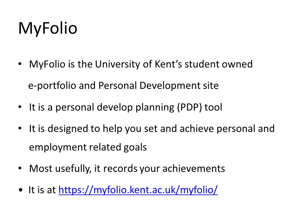 MyFolio MyFolio is the University of Kent's student owned