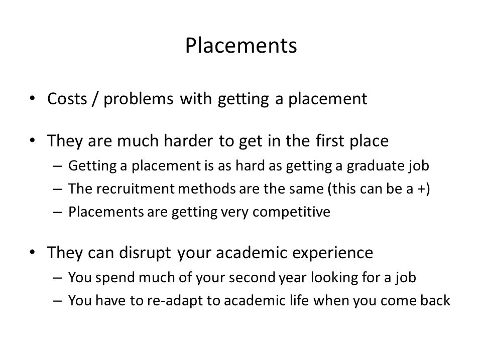Placements Costs / problems with getting a placement