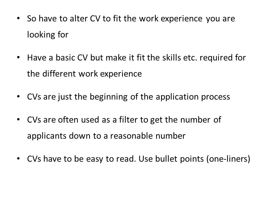 So have to alter CV to fit the work experience you are looking for