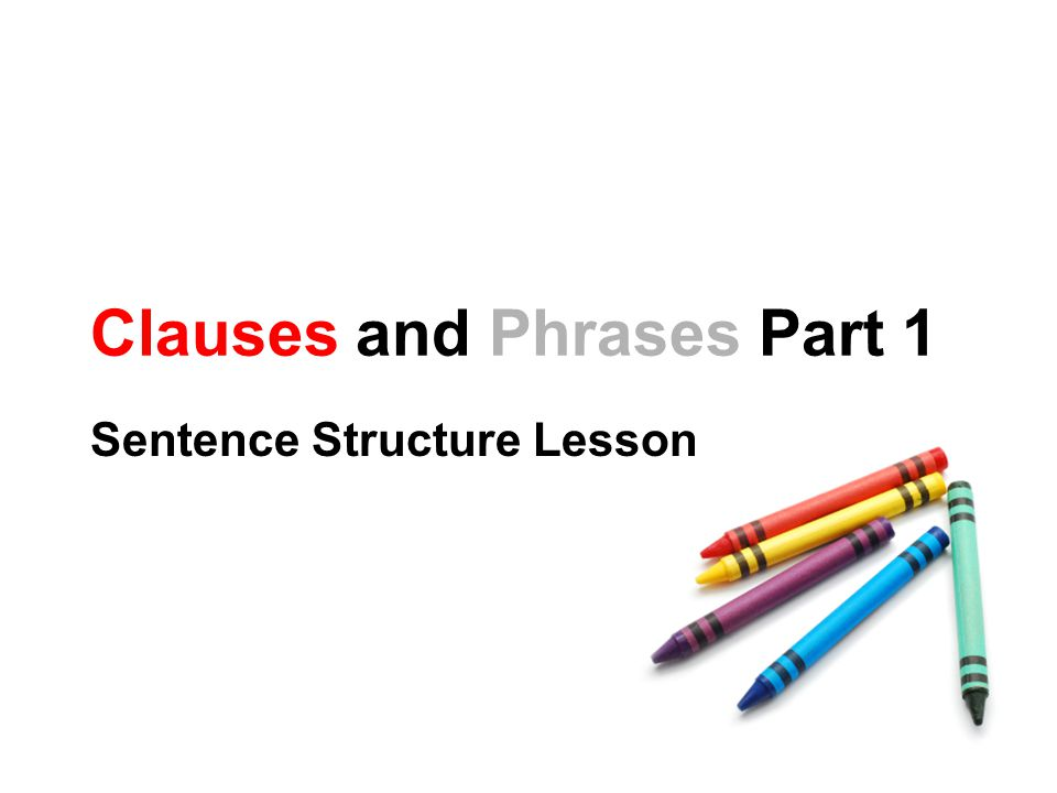 Clauses and Phrases Part 1