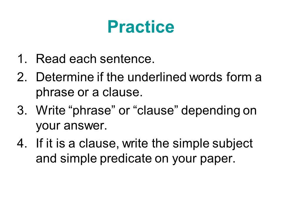 Practice Read each sentence.