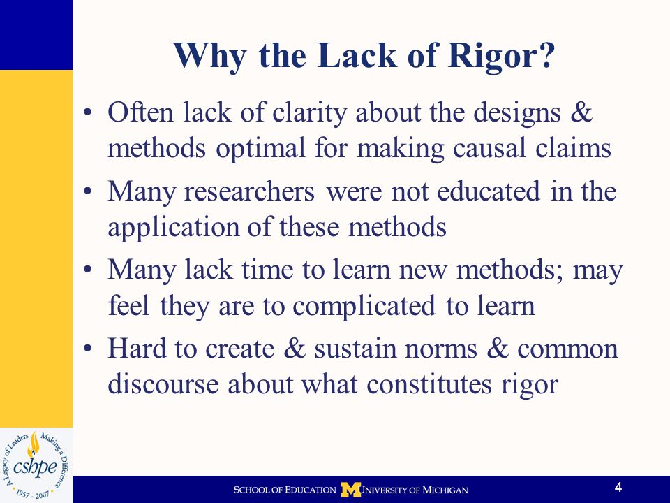 Why the Lack of Rigor Often lack of clarity about the designs & methods optimal for making causal claims.