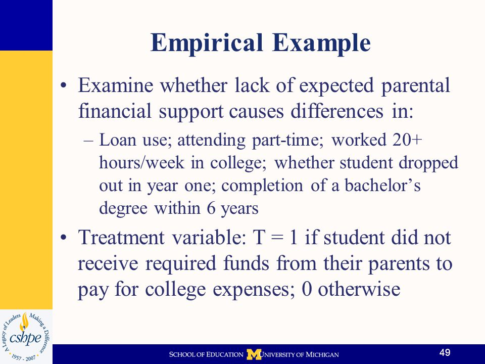 Empirical Example Examine whether lack of expected parental financial support causes differences in: