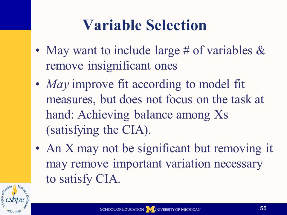 Variable Selection May want to include large # of variables & remove insignificant ones.