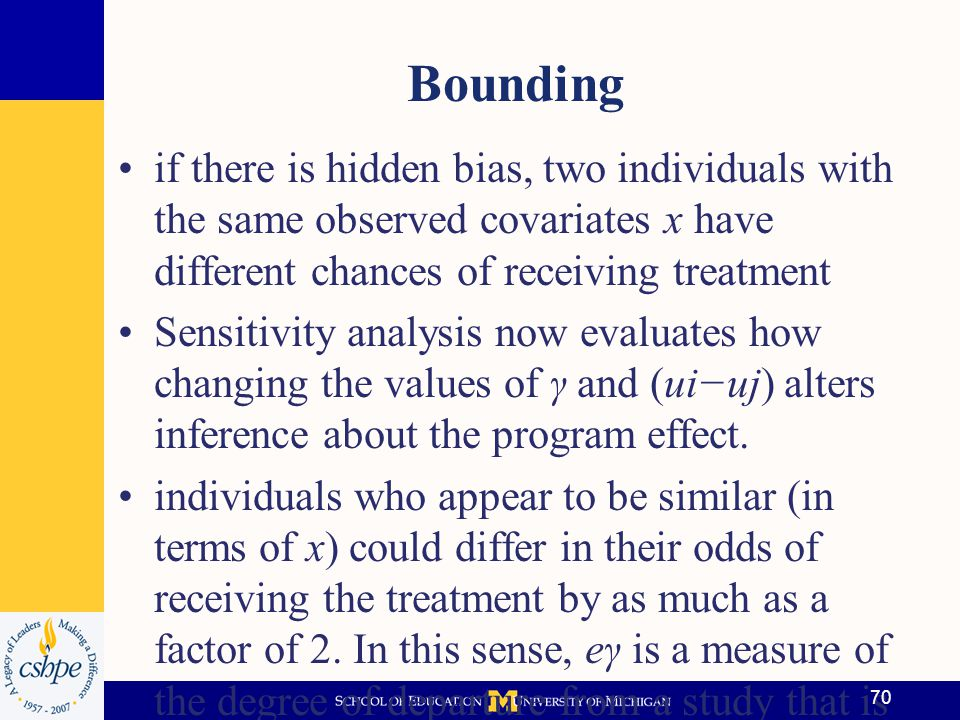 Bounding if there is hidden bias, two individuals with the same observed covariates x have different chances of receiving treatment.