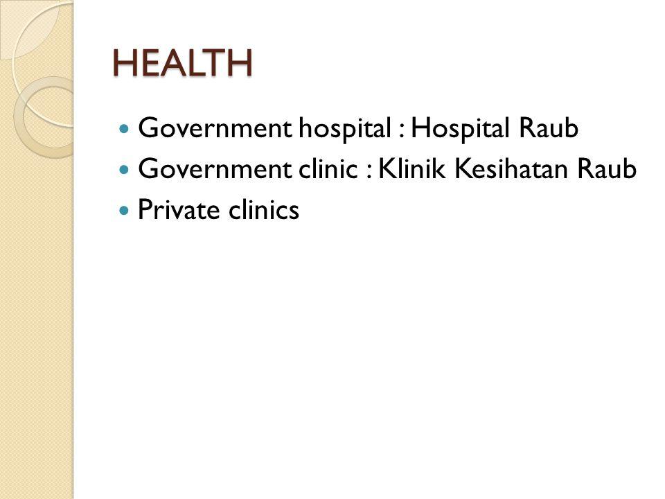 HEALTH Government hospital : Hospital Raub