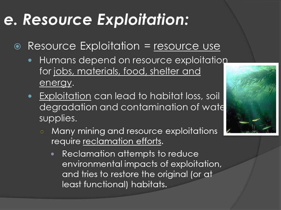 e. Resource Exploitation: