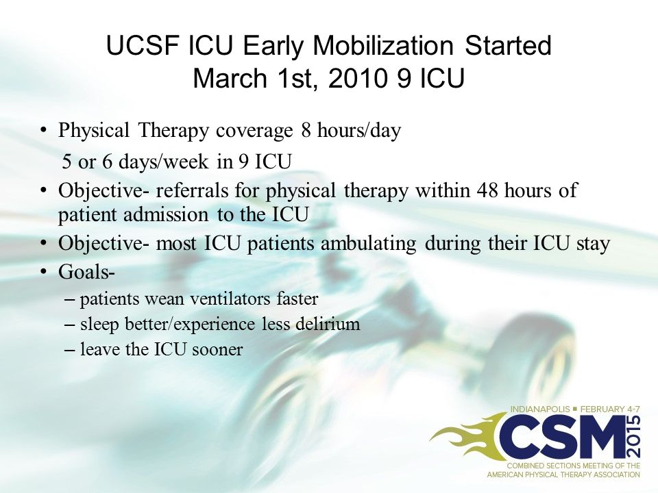 UCSF ICU Early Mobilization Started March 1st, 2010 9 ICU