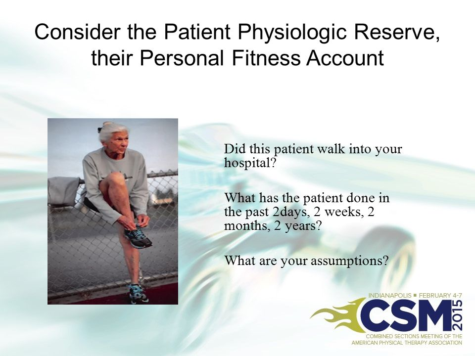 Consider the Patient Physiologic Reserve, their Personal Fitness Account