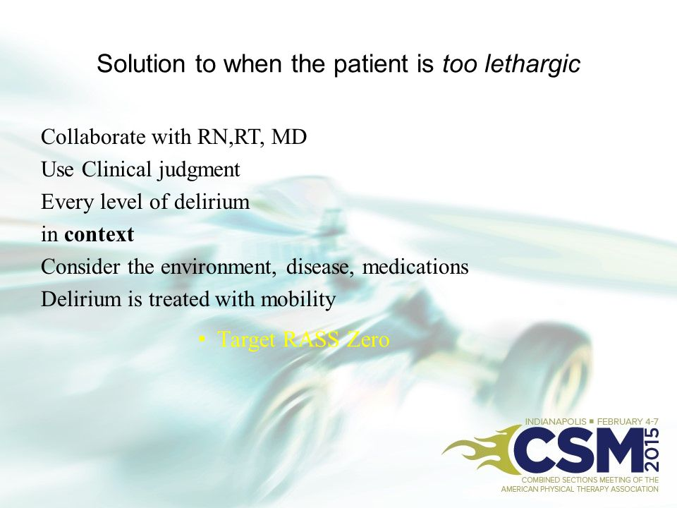Solution to when the patient is too lethargic