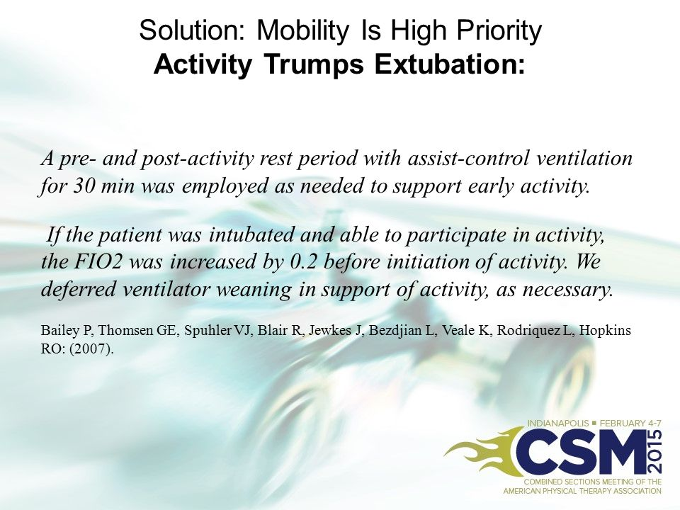 Solution: Mobility Is High Priority Activity Trumps Extubation: