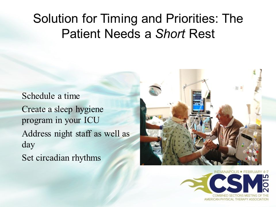 Solution for Timing and Priorities: The Patient Needs a Short Rest