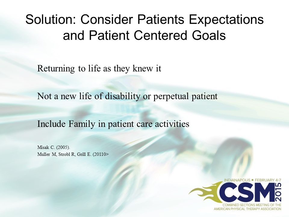 Solution: Consider Patients Expectations and Patient Centered Goals