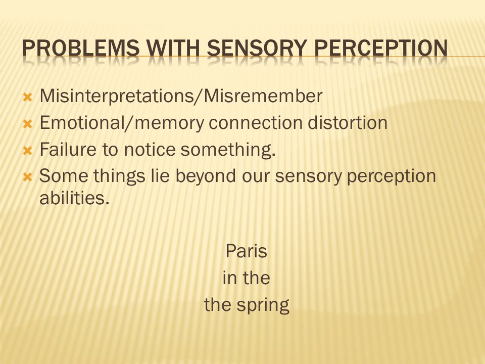 Problems with sensory perception