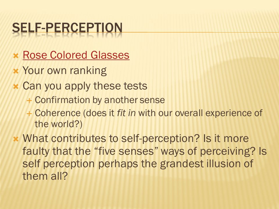 Self-perception Rose Colored Glasses Your own ranking