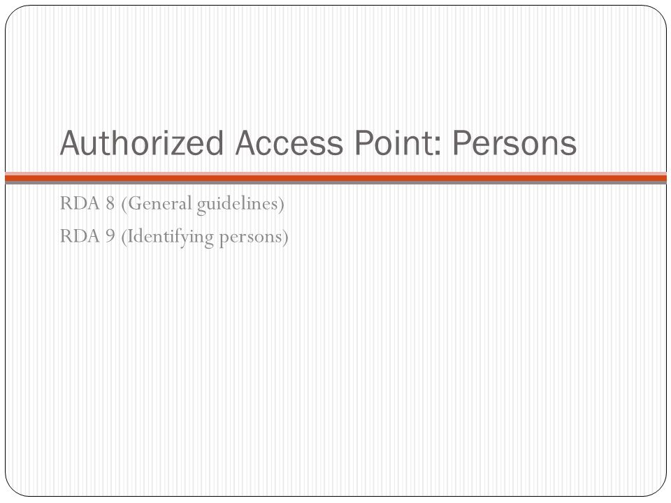 Authorized Access Point: Persons