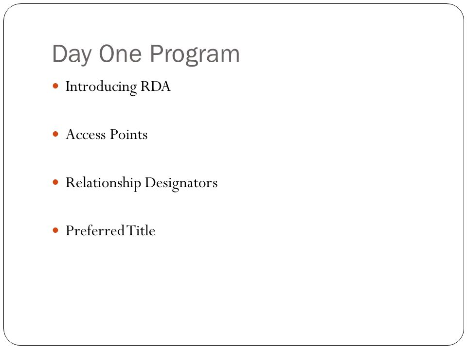 Day One Program Introducing RDA Access Points Relationship Designators