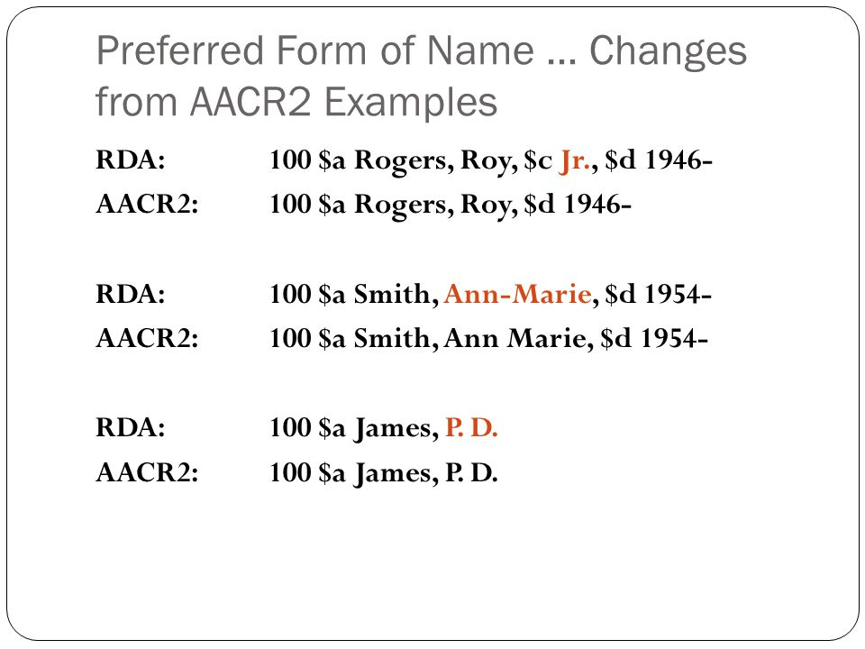 Preferred Form of Name … Changes from AACR2 Examples