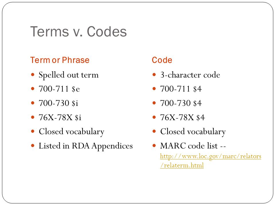 Terms v. Codes Spelled out term 700-711 $e 700-730 $i 76X-78X $i