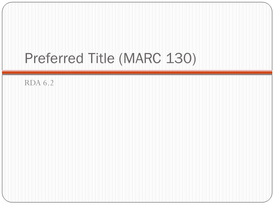 Preferred Title (MARC 130)