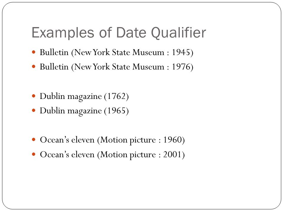 Examples of Date Qualifier