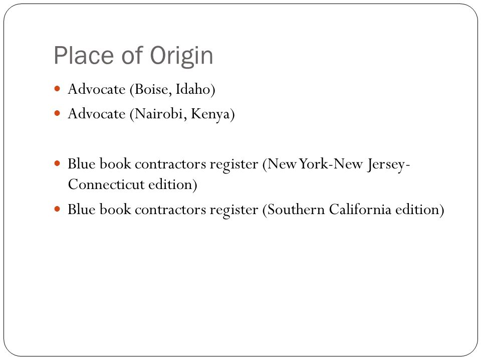 Place of Origin Advocate (Boise, Idaho) Advocate (Nairobi, Kenya)