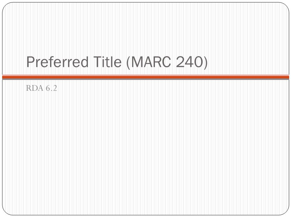Preferred Title (MARC 240)