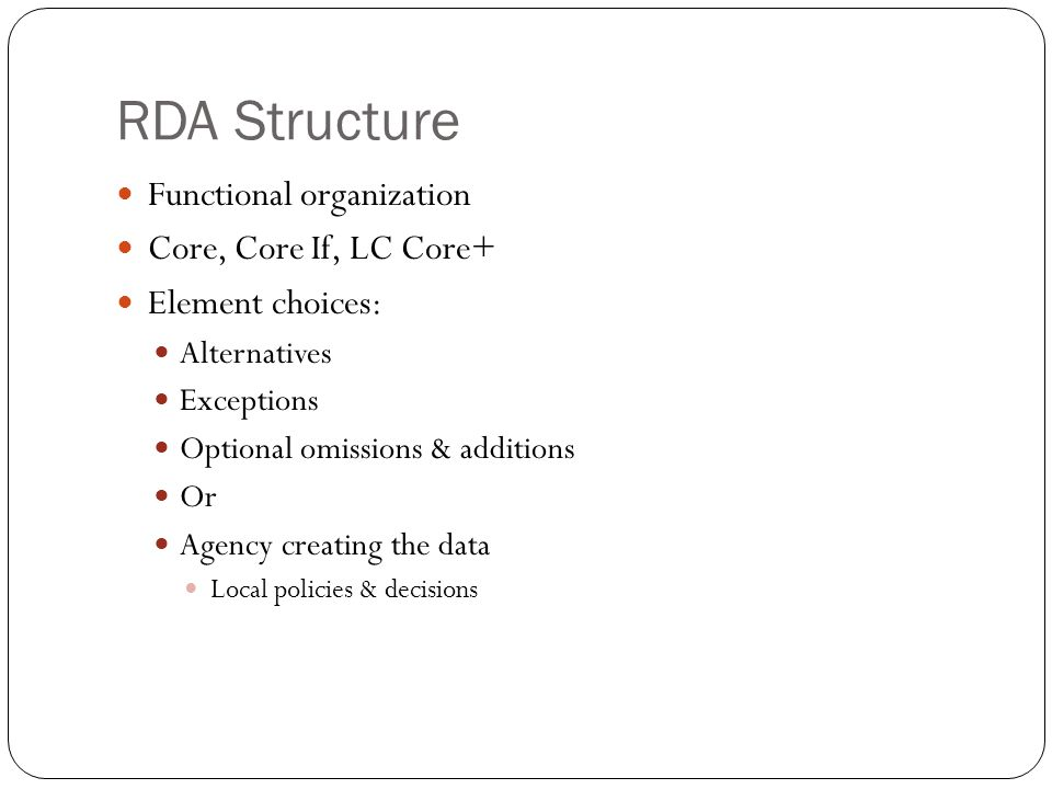 RDA Structure Functional organization Core, Core If, LC Core+