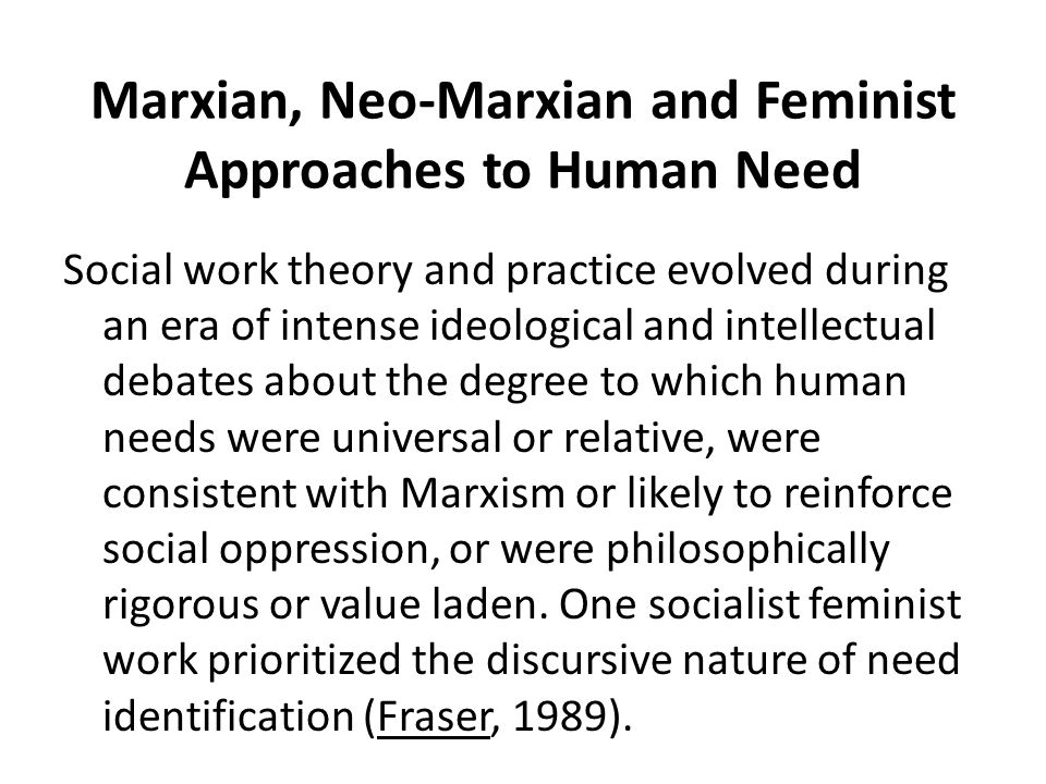 Marxian, Neo-Marxian and Feminist Approaches to Human Need