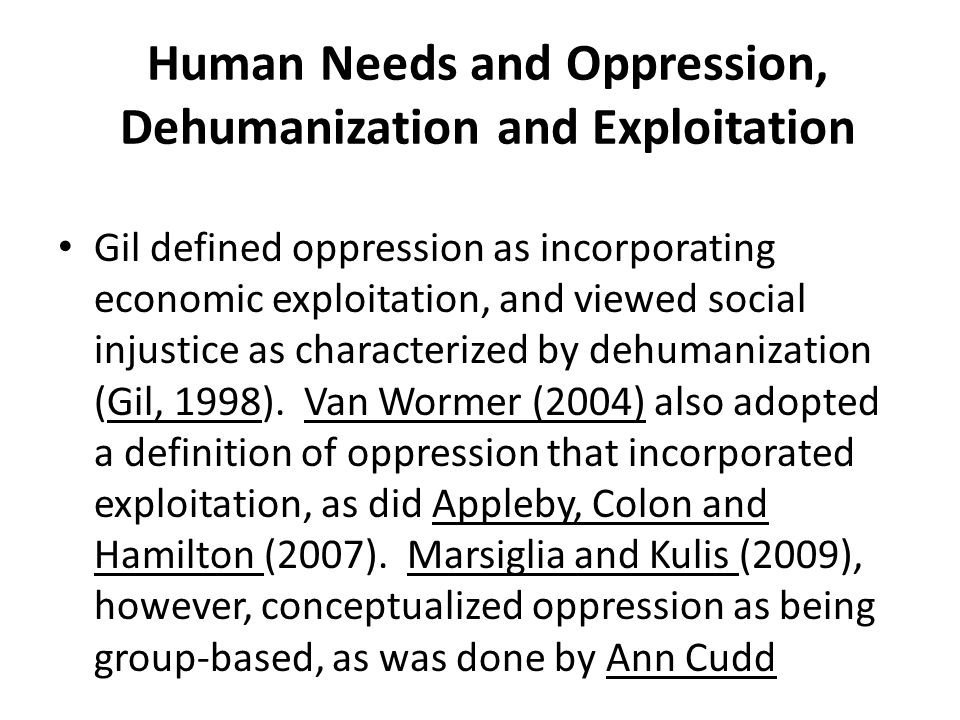 Human Needs and Oppression, Dehumanization and Exploitation