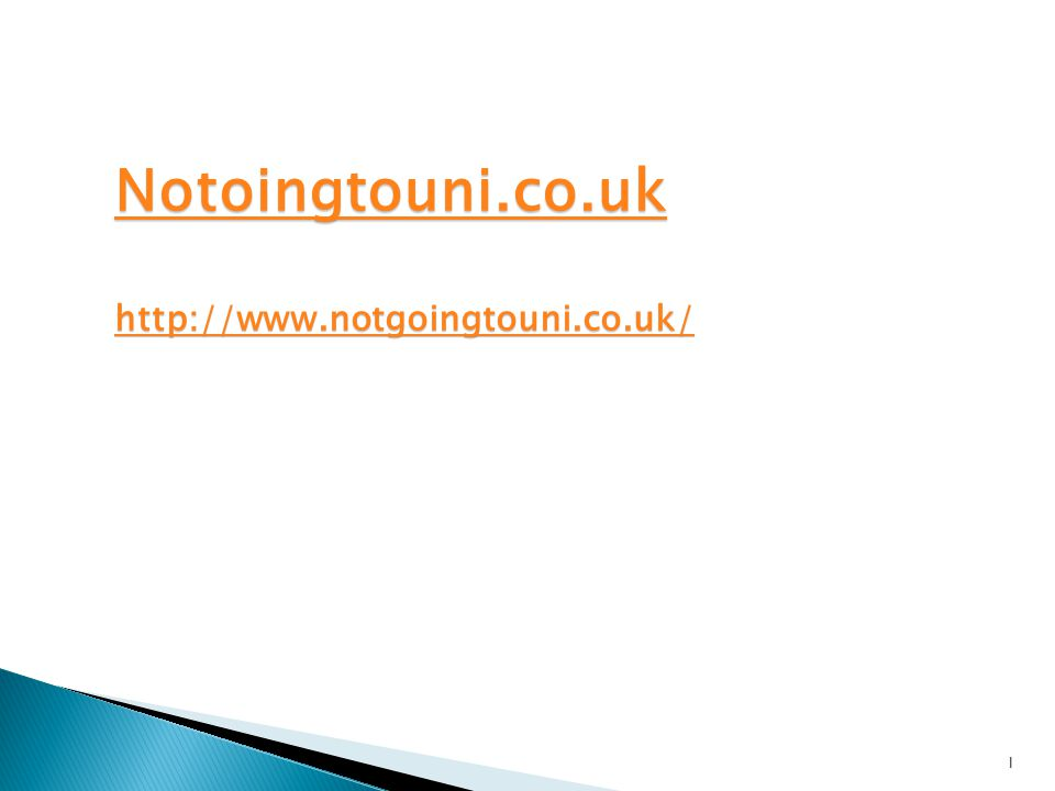 Notoingtouni.co.uk http://www.notgoingtouni.co.uk/ l
