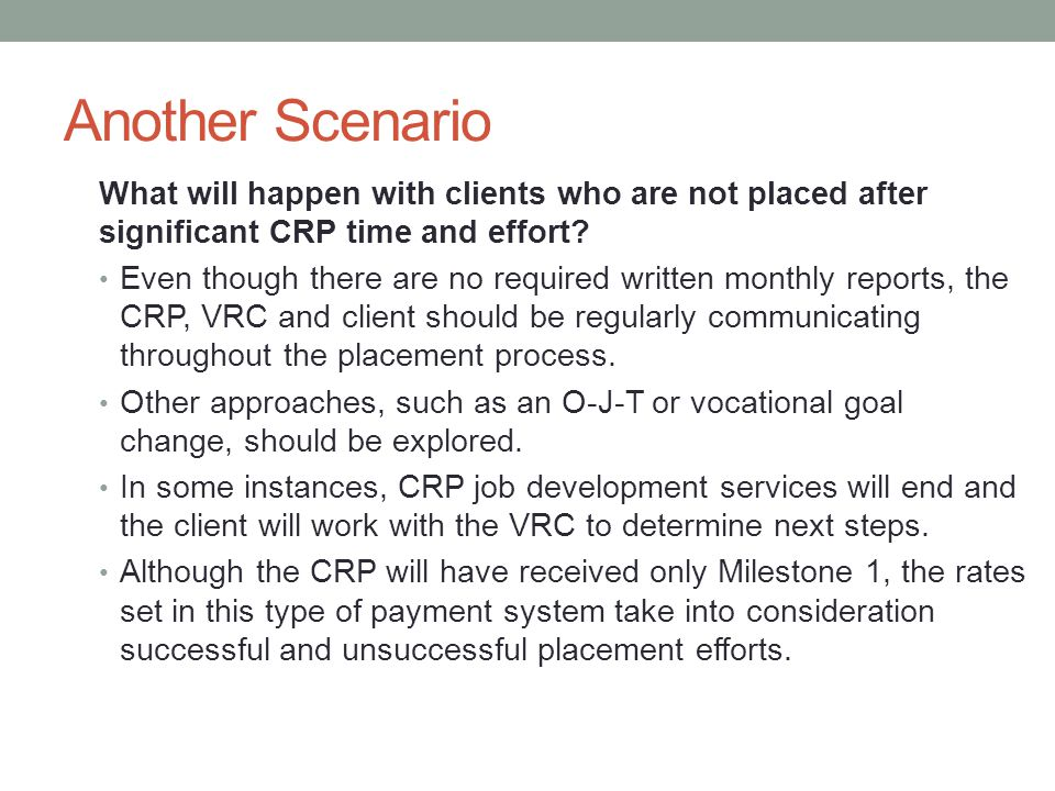 Another Scenario What will happen with clients who are not placed after significant CRP time and effort