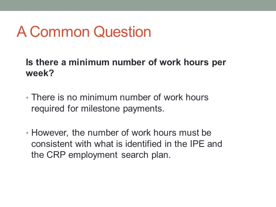 A Common Question Is there a minimum number of work hours per week