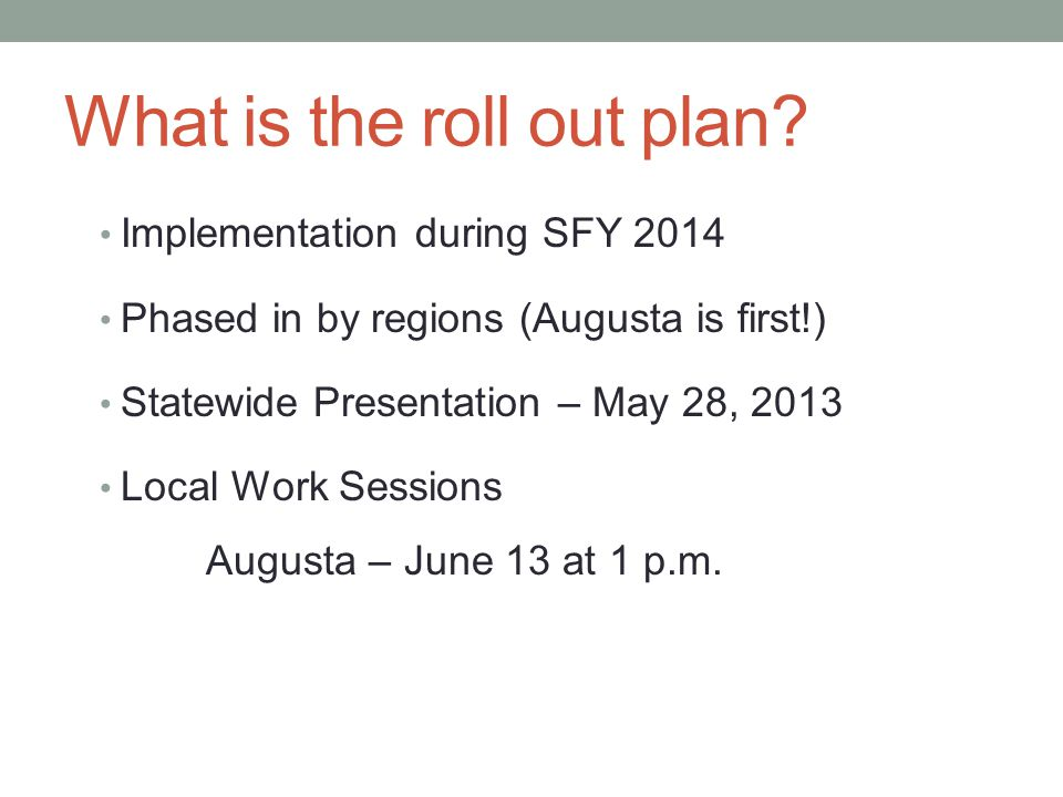 What is the roll out plan