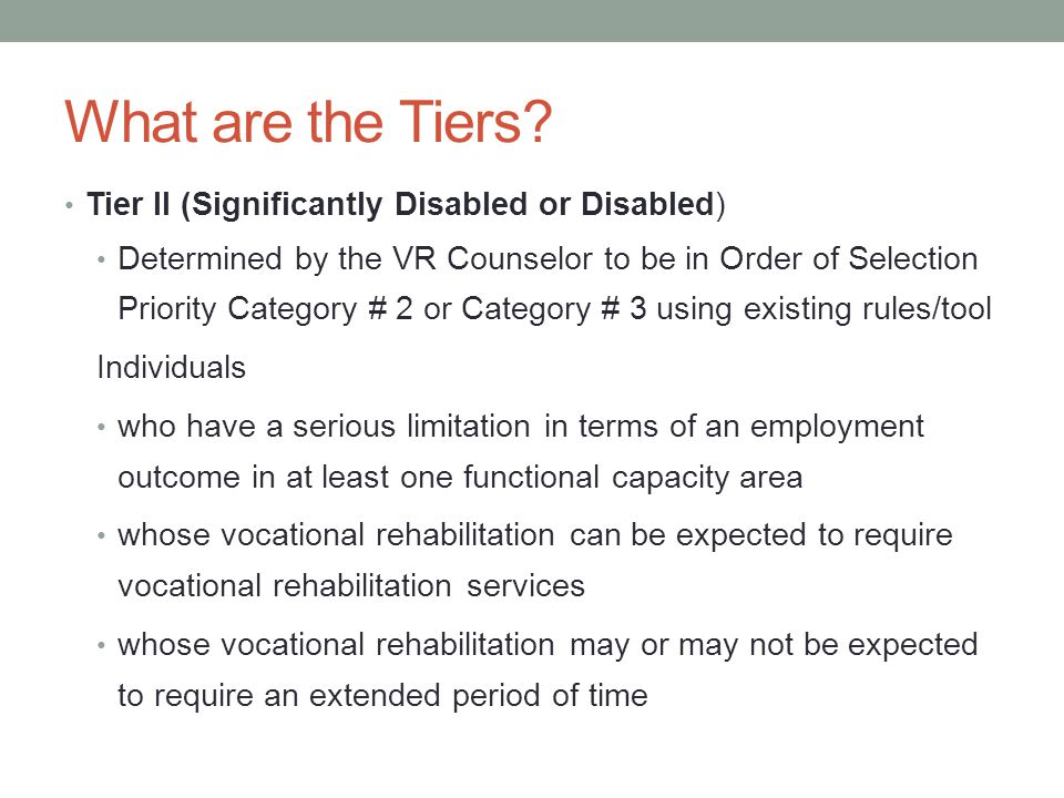 What are the Tiers Tier II (Significantly Disabled or Disabled)