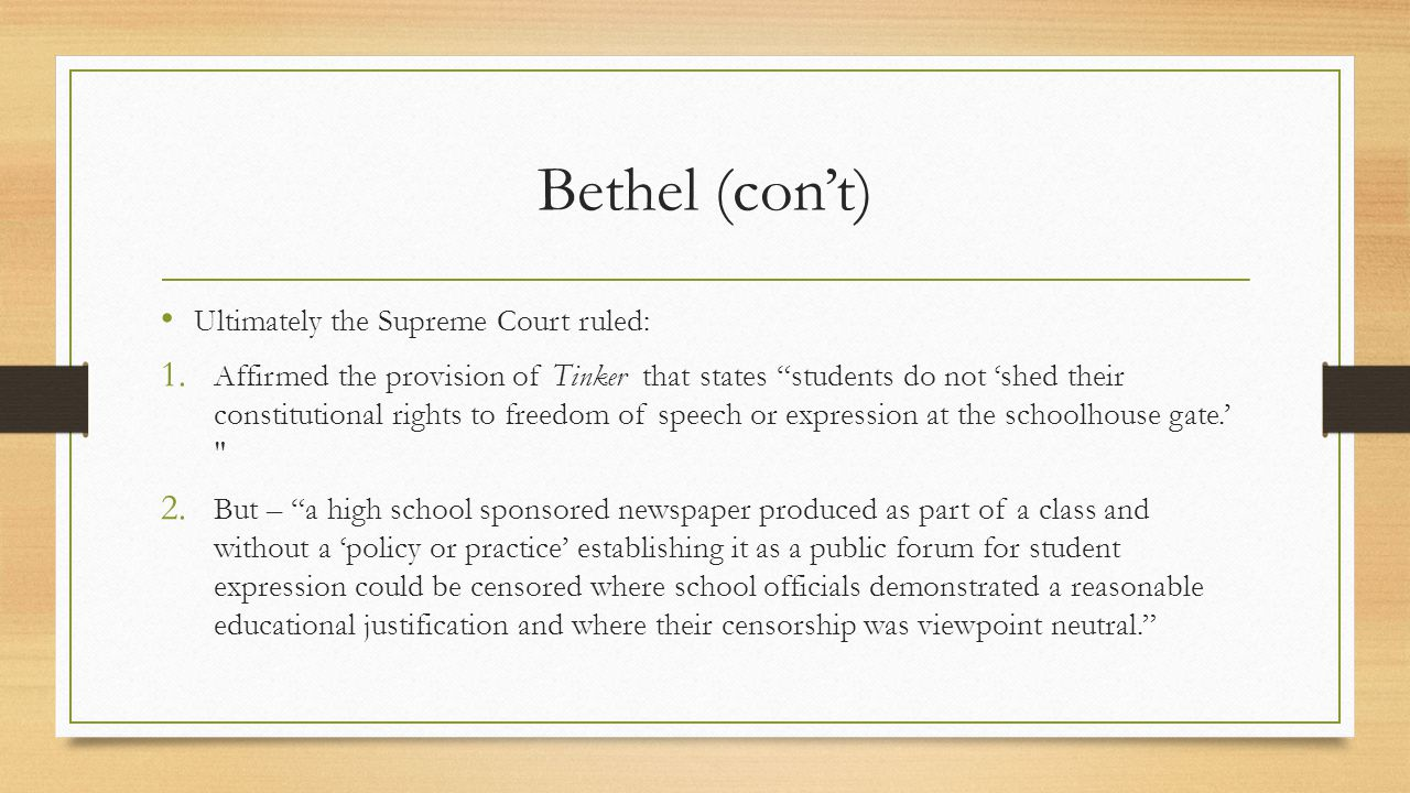 Bethel (con't) Ultimately the Supreme Court ruled: